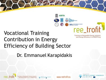 Vocational Training Contribution in Energy Efficiency of Building Sector Dr. Emmanuel Karapidakis.