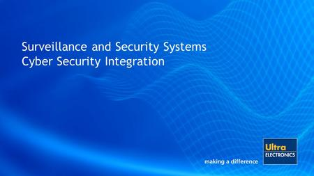Surveillance and Security Systems Cyber Security Integration.