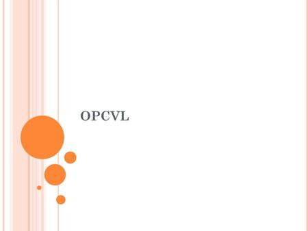 OPCVL. Method of Document Based Analysis to improve students techniques in Analyzing & Evaluating Primary & Secondary Historical Documents ORGIN-Who wrote/when.