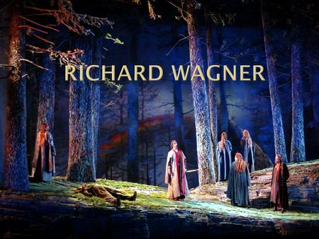  Richard Wagner ( ) was the greatest German opera composer in the late Romantic Period.  His operas were very long, loud, and broke conventions,