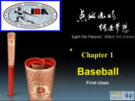 Chapter 1 Baseball First class. Teaching contents origion information terms practice.