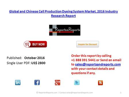 Global and Chinese Cell Production Dyeing System Market, 2016 Industry Research Report Published: October 2016 Single User PDF: US$ 2800 Order this report.