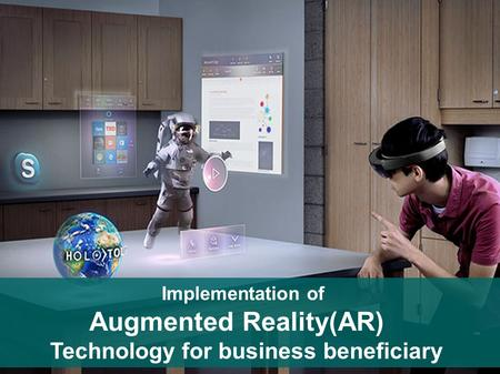 Augmented Reality(AR) Implementation of Technology for business beneficiary.