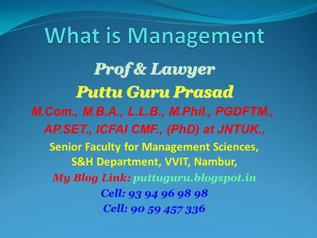 Prof & Lawyer Puttu Guru Prasad M.Com., M.B.A., L.L.B., M.Phil., PGDFTM., AP.SET., ICFAI CMF., (PhD) at JNTUK., Senior Faculty for Management Sciences,