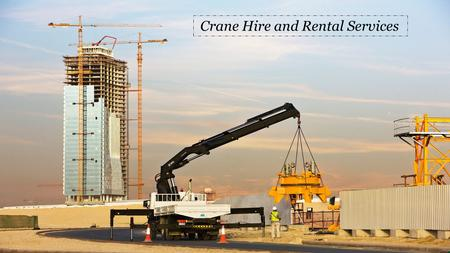 Crane Hire and Rental Services