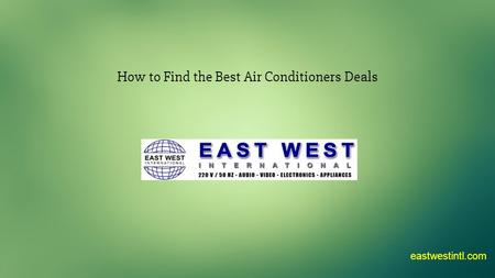 How to Find the Best Air Conditioners Deals eastwestintl.com.