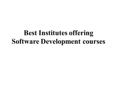 Best Institutes offering Software Development courses.
