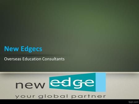 New Edgecs Overseas Education Consultants. About Newedgecs Newedgecs helps students who wish to study in abroad by realizing their career plans. Offering.