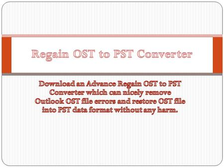 With This Software helps you to recover data when OST file gets corrupted due to Exchange Server crashes, virus-attack, accidental deletion of user. http://www.convertosttopstfiletool.com