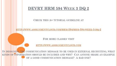 DEVRY HRM 594 W EEK 3 DQ 2 C HECK THIS A+ TUTORIAL GUIDELINE AT HTTP :// WWW. ASSIGNMENTCLOUD. COM / HRM -594/ HRM WEEK -3- DQ -2 F OR MORE CLASSES.
