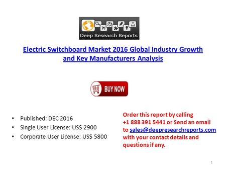 Electric Switchboard Market 2016 Global Industry Growth and Key Manufacturers Analysis Published: DEC 2016 Single User License: US$ 2900 Corporate User.