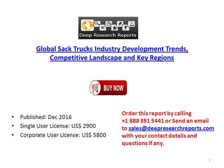 Global Sack Trucks Industry Development Trends, Competitive Landscape and Key Regions Published: Dec 2016 Single User License: US$ 2900 Corporate User.