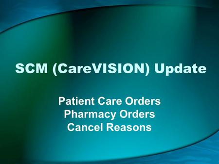 SCM (CareVISION) Update Patient Care Orders Pharmacy Orders Cancel Reasons.