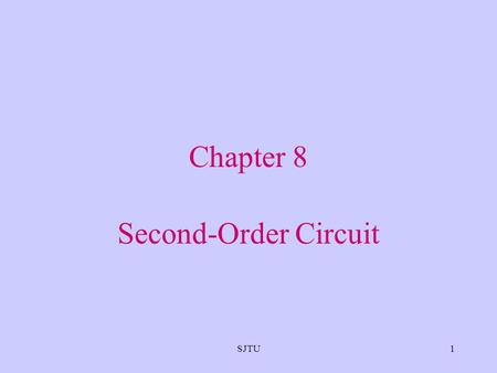 Chapter 8 Second-Order Circuit SJTU.