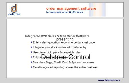 Www.delstree.com order management software for web, mail order & b2b sales Integrated B2B Sales & Mail Order Software Enter sales, quotation, e-commerce.