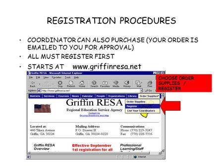REGISTRATION PROCEDURES COORDINATOR CAN ALSO PURCHASE (YOUR ORDER IS EMAILED TO YOU FOR APPROVAL) ALL MUST REGISTER FIRST STARTS AT www.griffinresa.net.