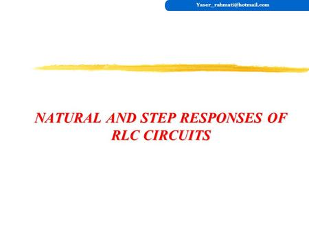 NATURAL AND STEP RESPONSES OF RLC CIRCUITS
