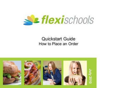 Quickstart Guide How to Place an Order July 2010.