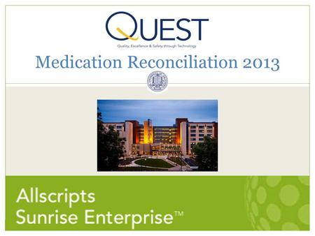 Medication Reconciliation 2013. 2 Medication Reconciliation What is medication reconciliation? Active decision about medication requirements during a.