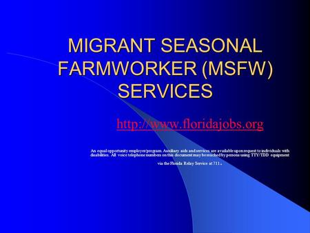 MIGRANT SEASONAL FARMWORKER (MSFW) SERVICES