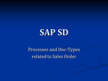 SAP SD Processes and Doc-Types related to Sales Order.