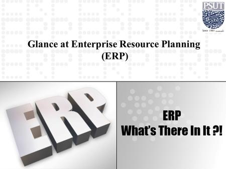 Glance at Enterprise Resource Planning (ERP). In today's fiercely competitive business environment, there has to be much greater interaction between the.