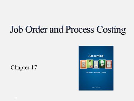 Chapter 17 1. Gather information to determine the production cost per unit Help managers: set selling prices that will lead to profits compute cost of.