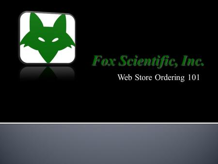 Web Store Ordering 101. Click here to access our Web Store.