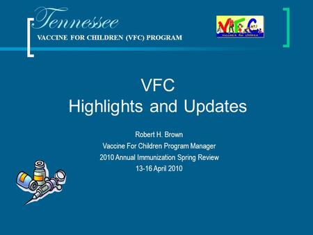 Tennessee VFC Highlights and Updates Robert H. Brown