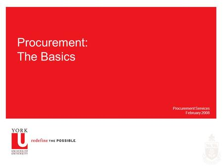 Procurement: The Basics Procurement Services February 2008.