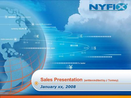 Sales Presentation (written/edited by J Tormey) January xx, 2008.