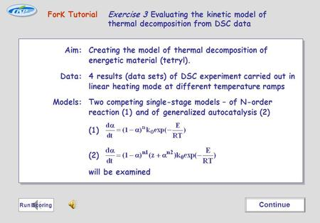 Aim: Creating the model of thermal decomposition of energetic material (tetryl). Data:4 results (data sets) of DSC experiment carried out in linear heating.