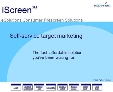 IScreen SM eSolutions Consumer Prescreen Solutions Login Prescreen dashboard Supplied lists Geography Scores & criteria Review counts Submit order Next.
