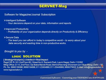 SERVNET-Mag Software for Magazine/Journal Subscription Brought to you by - LOGIC SOLUTION Customized Software: Converting your THINKING into SOFTWARE.