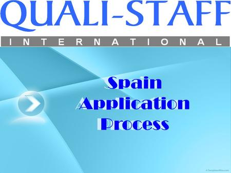 Spain Application Process. Selection of Applicants Collection Required Documents Authentication of Passport and Work Permit Applicants Enquiry Submission.