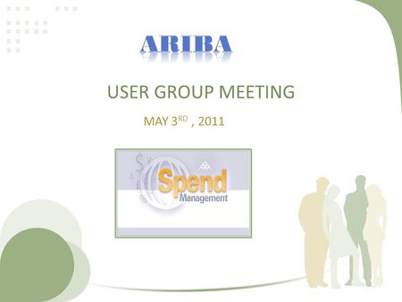 USER GROUP MEETING MAY 3 RD, 2011. Agenda 2:00 pm-2:15 pm – System Updates 2:15 pm-2:30 pm – Purchasing 2:30 pm-2:45 pm – Universal Travel 2:45 pm-3:00.