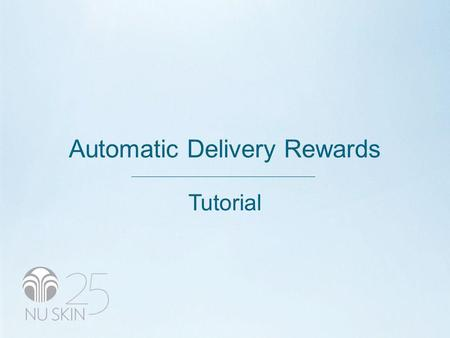 Automatic Delivery Rewards Tutorial. WHAT IS ADR? Automatic Delivery Rewards (ADR) is simply the easiest way for you to receive the products you love.