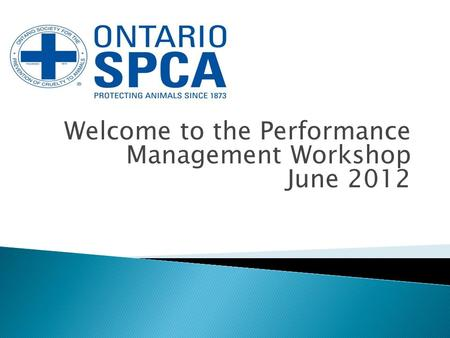 Welcome to the Performance Management Workshop June 2012.
