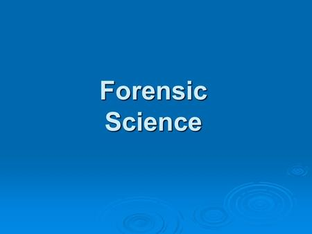 Forensic Science. What is Forensic Science? Forensic comes from the Latin word forensis. Forensic comes from the Latin word forensis. Meaning - for public.