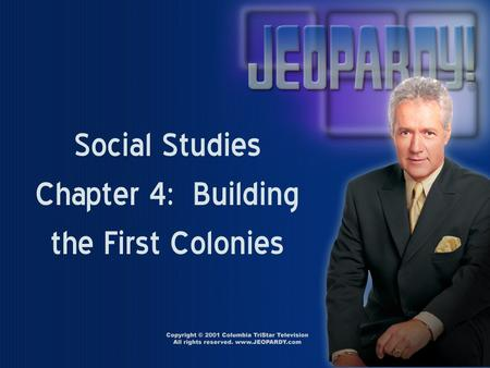 Social Studies Chapter 4: Building the First Colonies.
