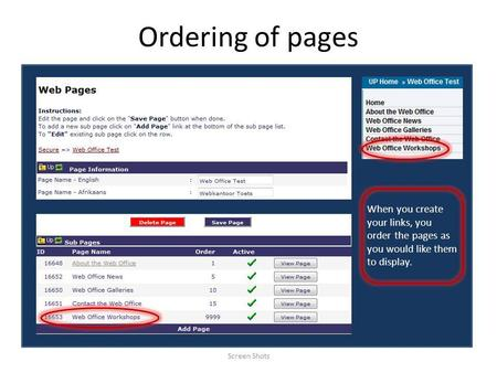 Ordering of pages Screen Shots When you create your links, you order the pages as you would like them to display.