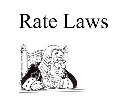Rate Laws.