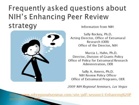 eer%20Review.pdf Information from NIH: Sally Rockey, Ph.D. Acting Director, Office of.