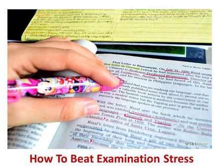 How To Beat Examination Stress. Start studying well before the exam. Make sure your schedule provides for sufficient revision time. As any good test-taker.