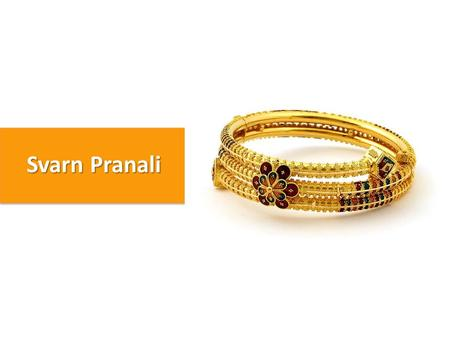 + + Svarn Pranali. + + Jewellery Retail Management Solution for Tally.ERP 9 + Introduced By.