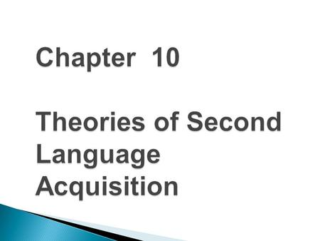 Building of Theory of SLA Second language learning is a complex process. However, we must pursue the task of theory building. Lets consider some of the.