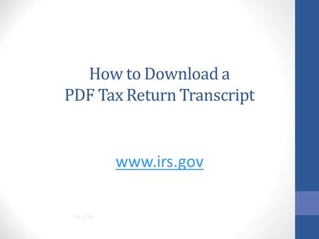 How to Download a PDF Tax Return Transcript www.irs.gov Rev. 2/14.