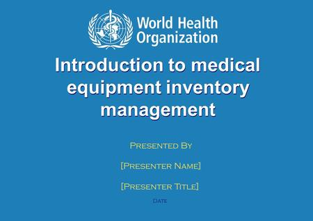 Inventory Management | June 1, 2014 1 |1 | Introduction to medical equipment inventory management Presented By [Presenter Name] [Presenter Title] Date.