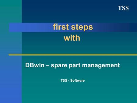 TSS first steps with DBwin – spare part management TSS - Software.