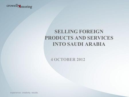 SELLING FOREIGN PRODUCTS AND SERVICES INTO SAUDI ARABIA 4 OCTOBER 2012.